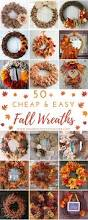 50 cheap and easy diy fall wreaths wreaths 50th and easy
