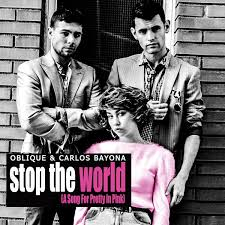 stop the world a song for pretty in pink oblique u0026 carlos bayona