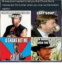 Memes Chuck Norris - hi everyone i wanted to tell you that chuck norris memes are 10x