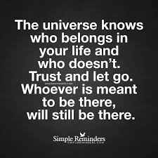 Love Isnt Easy Quotes by The Universe Knows Who Belongs In Your Life And Who Doesn U0027t Trust