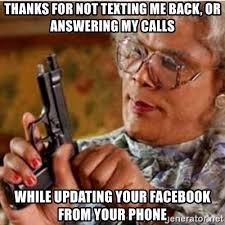 Not Texting Back Memes - thanks for not texting me back or answering my calls while updating