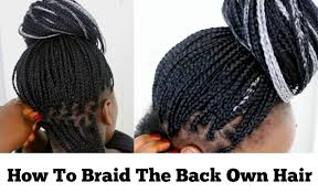 how to braid extensions into your own hair box braids tutorial how to braid the back of your hair at home for