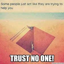 No Trust Meme - no one