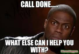The Help Meme - call done what else can i help you with meme kevin hart