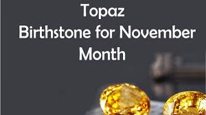 november birthstone topaz or citrine topaz birthstone for november month youtube