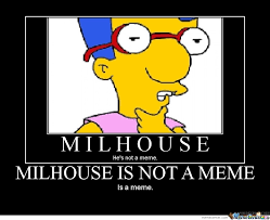 Millhouse Meme - milhouse meme by djdrago meme center