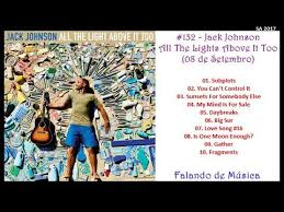 jack johnson all the light above it too sa 2017 132 jack johnson all the lights above it too youtube