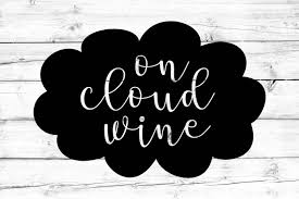 wine glass svg on cloud wine svg png wine svg funny mom svg wine glass