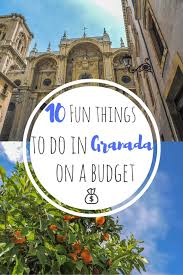 fun things to do in nevada 10 fun things to do in granada on a budget