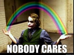 Meme Nobody Cares - nobody cares misc quickmeme