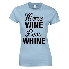 more wine less whine women u0027s slogan t shirt