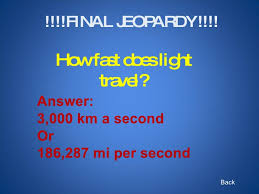 how fast does light travel images Jeopardy science chapter 4 space jpg