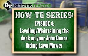 how to level maintain the deck on your john deere riding lawn