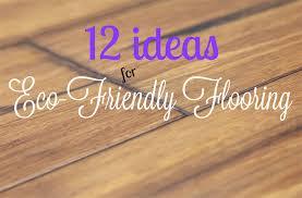 eco flooring options environmentally friendly flooring peachy 5 amazing eco friendly