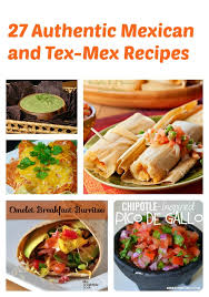 cuisine tex mex 27 authentic and tex mex recipes my table