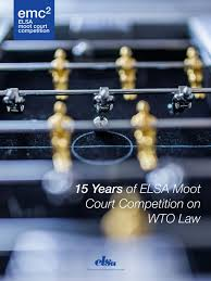 15 years of elsa moot court competition on wto law by elsa