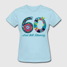 60 year birthday t shirts birthday t shirt designs blooming 60th birthday t shirt