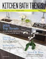 kitchen trends magazine kitchen bath trends issue 5 designer edition by kitchen bath