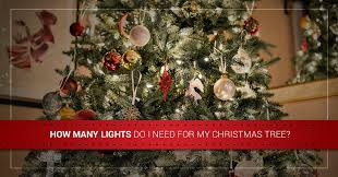 led christmas tree lights led christmas lights how many lights do i need for my christmas