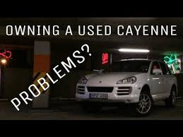 porsche cayenne reliability owning used porsche cayenne a review of reliability problems i