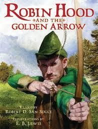 robin hood and the golden arrow by robert d san souci scholastic