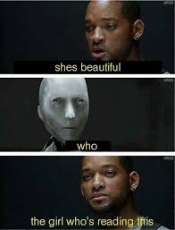 I Robot Meme - irobot she s beautiful who is the girl reading this know your meme