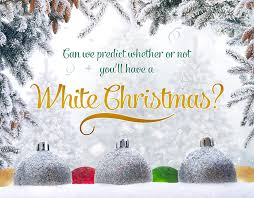 white christmas can we predict whether or not you ll a white christmas quiz