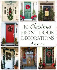 Unusual Christmas Decorations Outdoor by 10 Unique Christmas Front Door Decorations Ideas