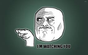 I M Watching You Meme - i m watching you wallpaper meme wallpapers 12277
