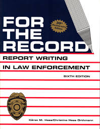 for the record report writing in law enforcement phd karen hess