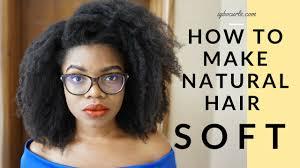 how to make hair soft how to make hair soft all day everyday 4c hair