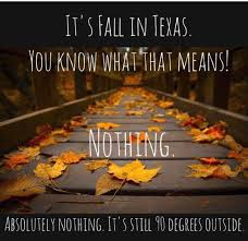 Texas Weather Meme - summer in texas fall memes in best of the funny meme