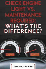 bad gas in car check engine light check engine light vs maintenance required what s the difference