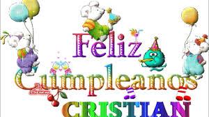 imagenes que digan feliz cumpleaños martin feliz cumple cristian youtube