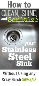 shine stainless steel sink how to clean shine and sanitize your stainless steel sink the