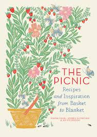 the picnic recipes and inspiration from basket to blanket marnie