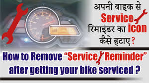 how to remove service reminder in bikes how to remove service