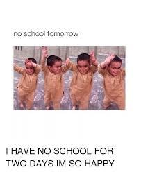 No School Meme - 25 best memes about school school memes