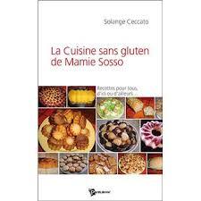 livre de cuisine sans gluten la cuisine sans gluten de mamie sosso broché solange ceccato