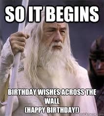 Nerd Birthday Meme - so it begins birthday wishes across the wall happy birthday
