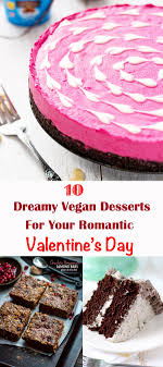 vegan s day 10 dreamy vegan desserts that will make your s day