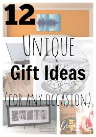 unique gifts 12 unique gift ideas for any occasion