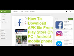 how to apk file from play store how to apk file from play store on pc android mobile