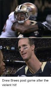 Drew Brees Memes - enfl memes drew brees post game after the violent hit football