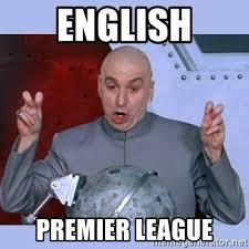 English Premier League Memes - english premier league dr evil meme meme generator