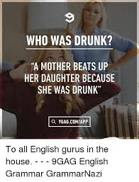 Mother Daughter Memes - who was drunk a mother beats up her daughter because she was drunk