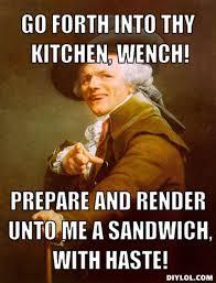 Sammich Meme - resized joseph ducreux meme generator go forth into thy kitchen