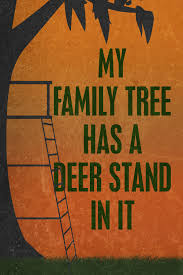 my family tree has a deer stand in it