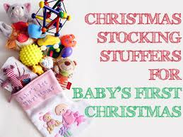 christmas stocking stuffer ideas for baby u0027s first christmas