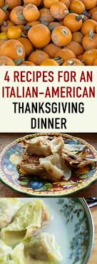 an italian american thanksgiving dinner 4 mouthwatering recipes